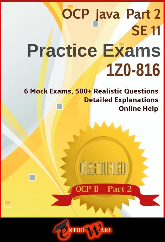 OCP Java 11 - 1Z0-816 Mock Exams Practice Tests/Questions Part 2